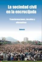 La sociedad civil en la encrucijada. Transformaciones, desafíos y alternativas.