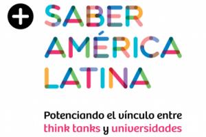Más Saber América Latina: Potenciando el vínculo entre think tanks y universidades, 2015   José Joaquín Brunner et al.