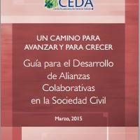 Un camino para avanzar y para crecer. Guía para el desarrollo de Alianzas Colaborativas en la Sociedad Civil, 2015 |CEDA-ICD, 2015
