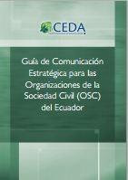 Guía de Comunicación Estratégica para las Organizaciones de la Sociedad Civil (OSC) del Ecuador, 2015 | Marianela Fernández Villa