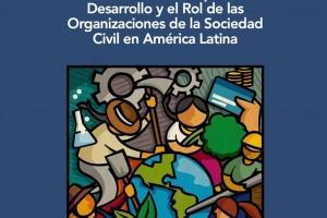 Modelos Alternativos de Financiamiento para el Desarrollo y el Rol de las Organizaciones de la Sociedad Civil en América Latina